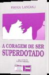 capa do livro a coragem de ser superdotado